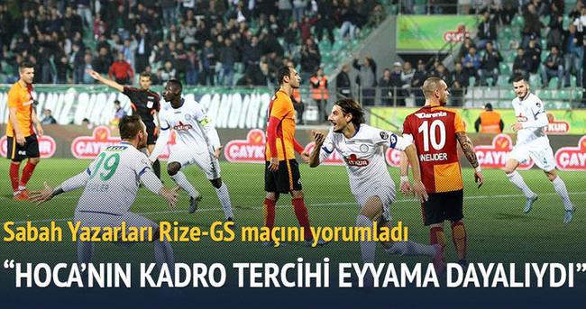 Yazarlar Çaykur Rizespor-Galatasaray maçını yorumladı