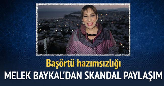 Melek Baykal'ın başörtü hazımsızlığı
