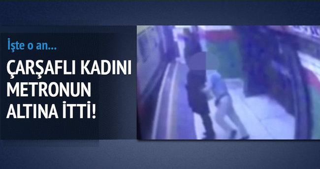 Çarşaflı kadını metronun önüne attı!