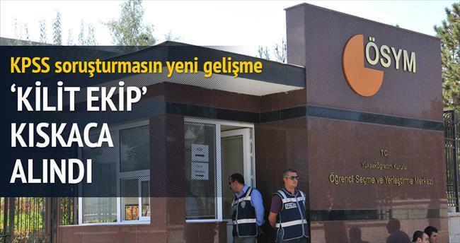 KPSS soruşturmasında 'kilit ekip' kıskaca alındı