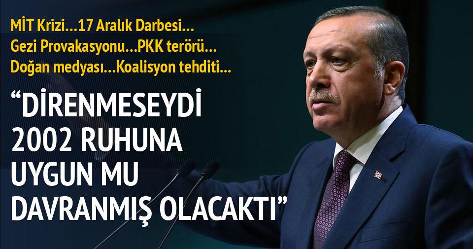 Erdoğan direnmeseydi 2002 ruhuna uygun mu davranacaktı!