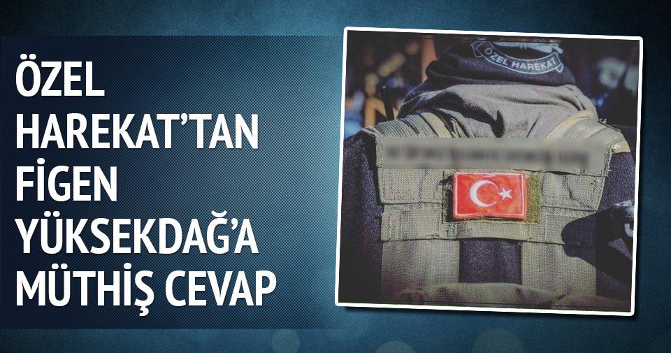 Özel harekattan Figen Yüksekdağ'a müthiş cevap