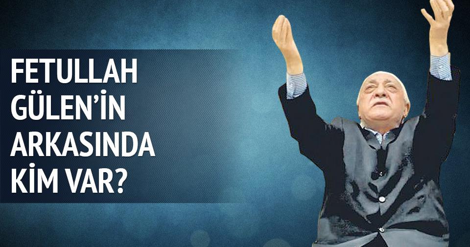 Fetullah Gülen'in arkasında kim var?