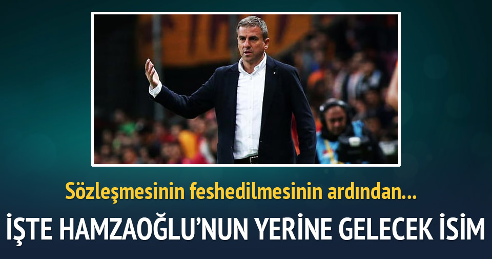 Hamzaoğlu'nun yerine 4 aday var!
