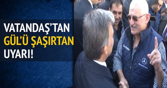 Vatandaşın Abdullah Gül'den ilginç isteği!