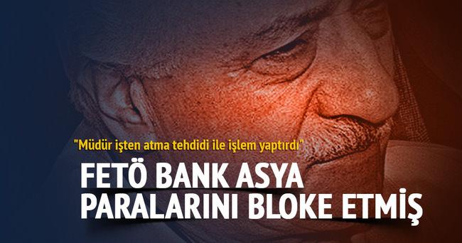 FETÖ finansman için Bank Asya paralarını bloke etmiş
