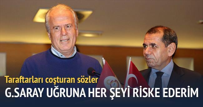 Galatasaray uğruna her şeyi riske ederim
