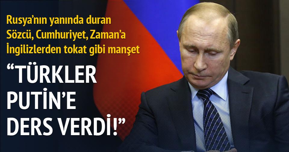 Türkler Putin'e ders verdi