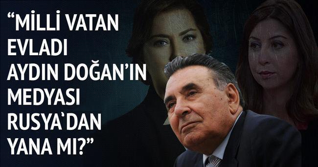 """""""Milli vatan evladı Aydın Doğan'ın medyası Rusya'dan yana mı?"""""""