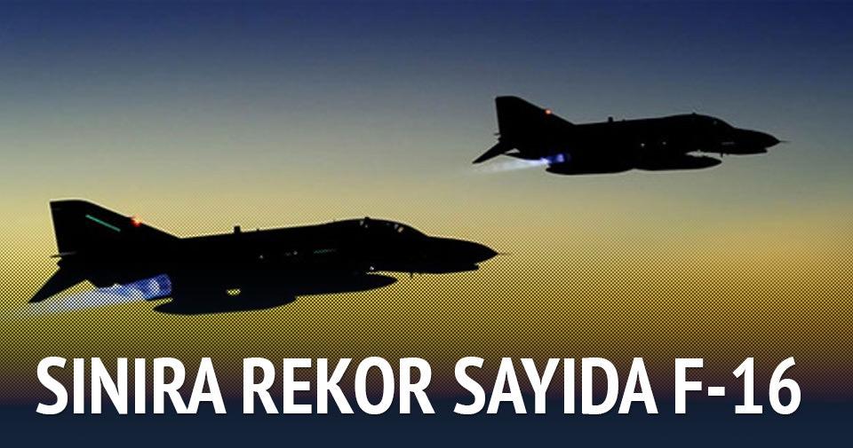 T�rkiye-Suriye s�n�r�nda rekor say�da F-16 u�a��!