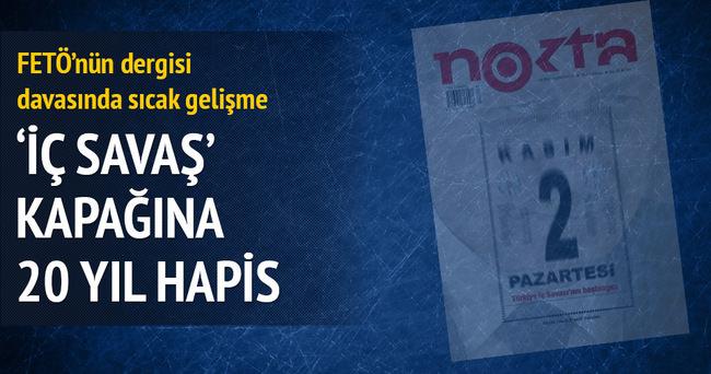 Nokta'nın İç savaş kapağına 20 yıl hapis talep edildi