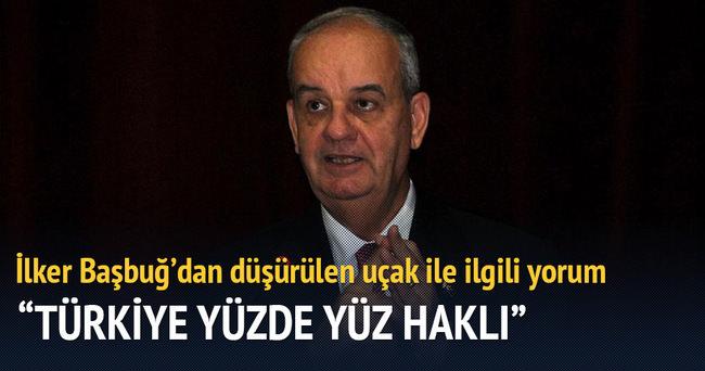 İlker Başbuğ: Türkiye yüzde yüz haklı