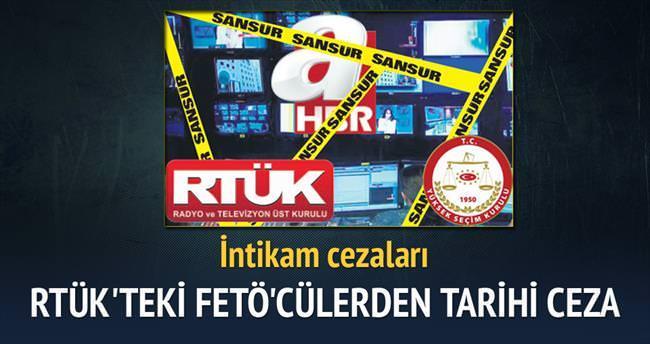 RTÜK'teki FETÖ'cülerden tarihi ceza