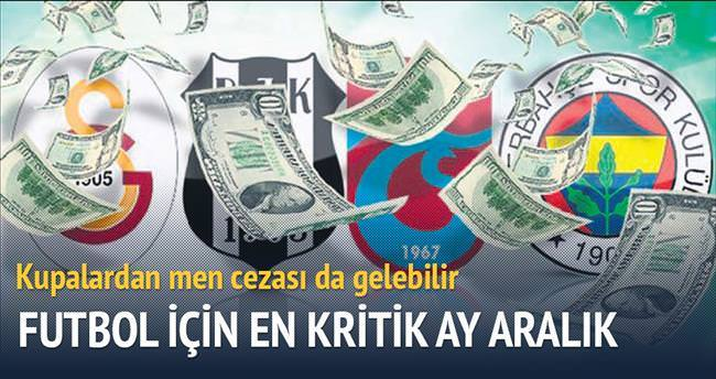 Türk futbolu için en kritik ay: Aralık