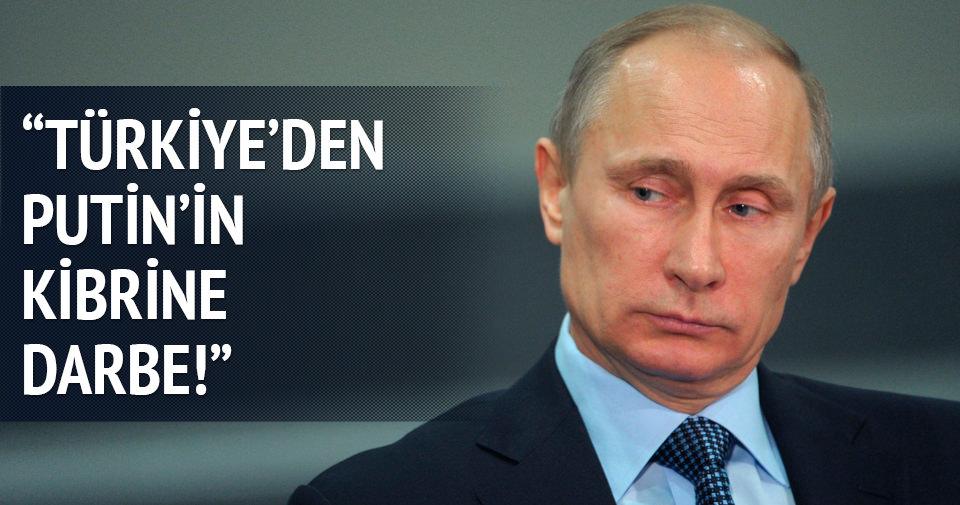 'Türkiye'den Putin'in kibrine darbe'