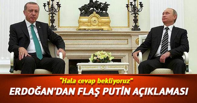Erdoğan'dan flaş Putin açıklaması