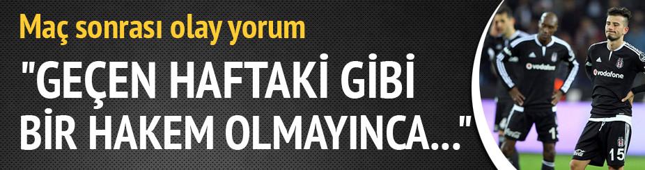 Beşiktaş - Akhisar maçı sonrası olay yorum