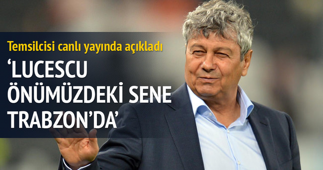 'Lucescu gelecek sene Trabzon'da'