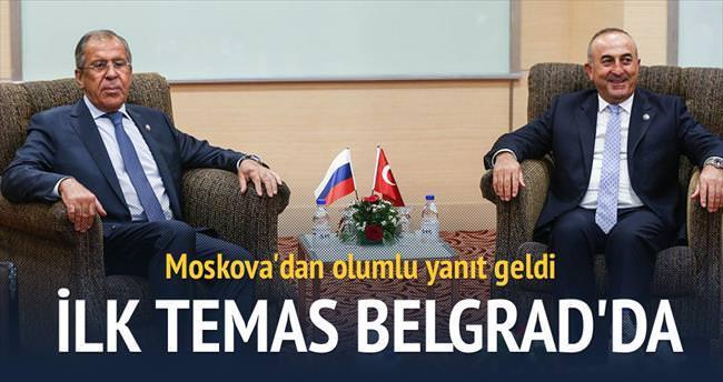 Türkiye-Rusya arası ilk temas Belgrad'da