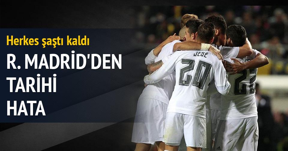 Real Madrid'den tarihi hata