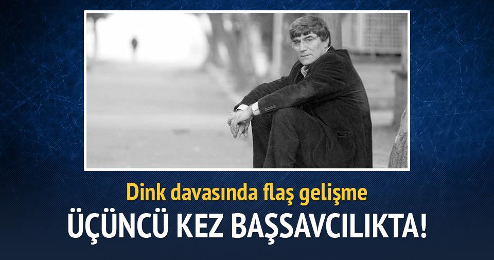 Hrant Dink iddianamesi 3. kez Başsavcılıkta
