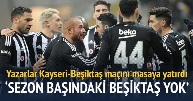 Yazarlar Kayserispor-Beşiktaş maçını yorumladı