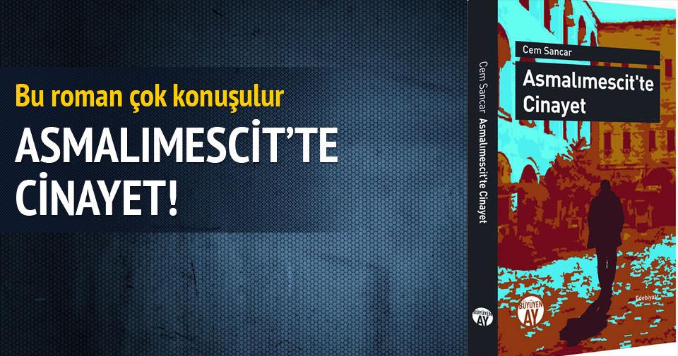 Cem Sancar'ın yeni kitabı: Asmalımescit'te Cinayet