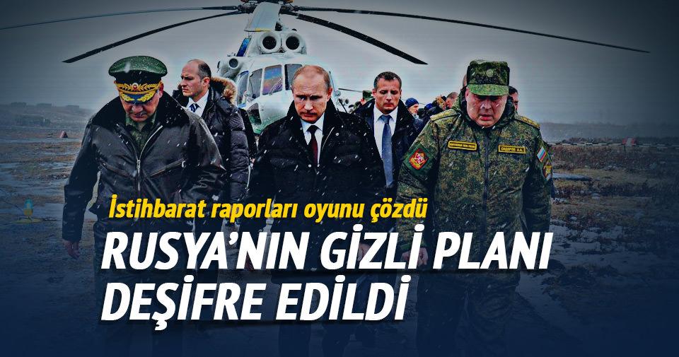 Rusya'nın gizli planı deşifre edildi