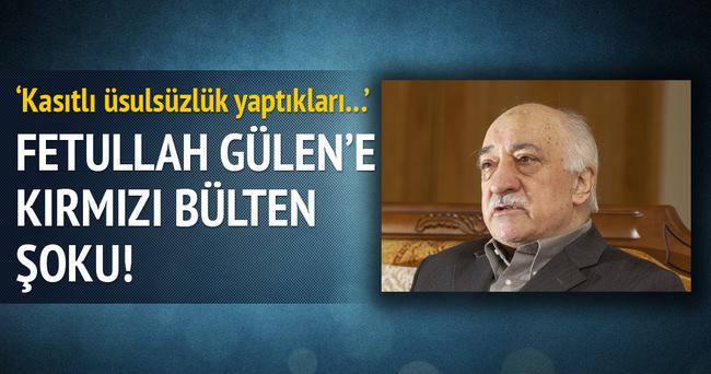 Fetullah Gülen'e Kırmızı Bülten şoku!