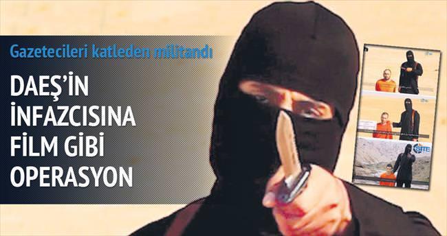 DAEŞ'in infazcısına film gibi operasyon