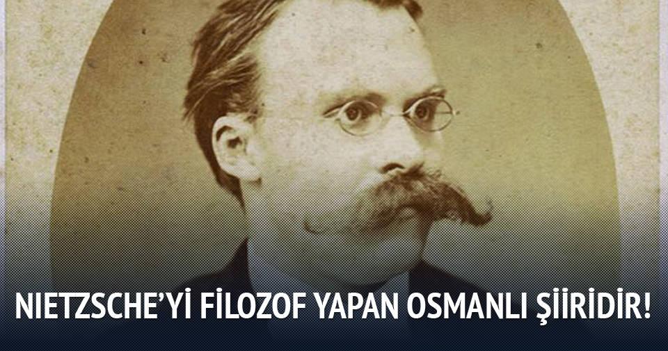 'Nietzsche'yi filozof yapan Osmanlı şiiridir'