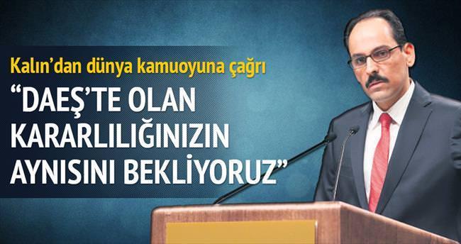 DAEŞ'le mücadeledeki kararlılığın aynısını PKK için de bekliyoruz