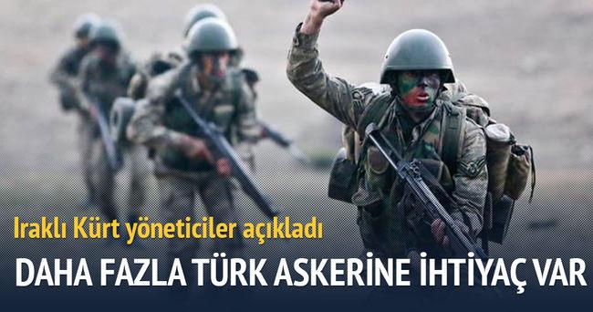 'Irak'ta daha fazla Türk askerine ihtiyaç var'