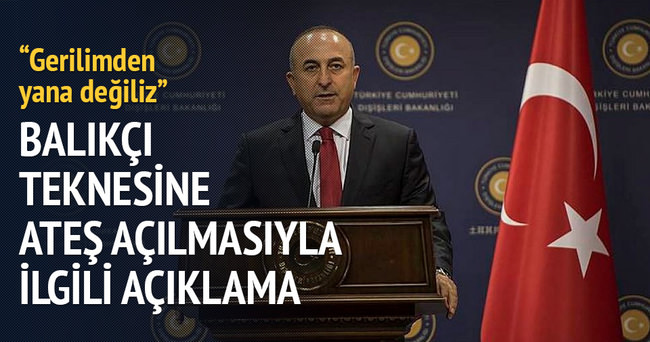 Bakan Çavuşoğlu: Gerilimden yana değiliz