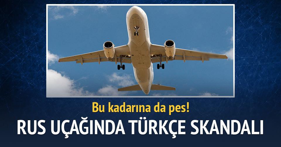 Rus uçağında Türkçe skandalı