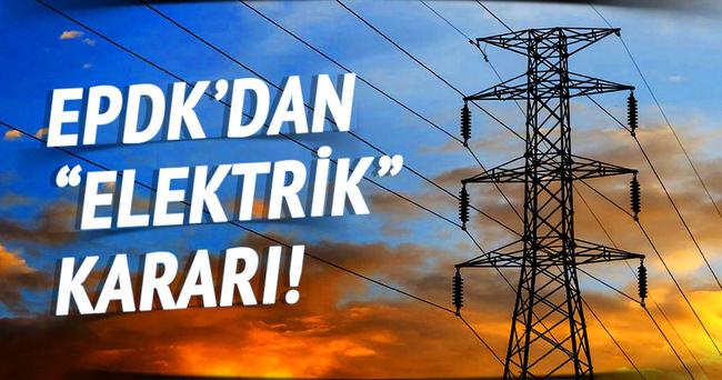 EPDK'dan elektrik kararı
