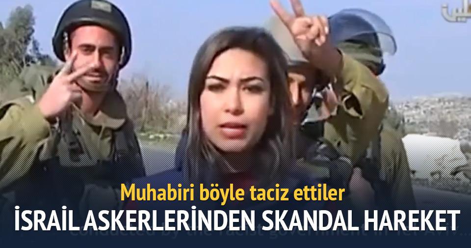 İsrail askerlerinden muhabire çirkin tavır!