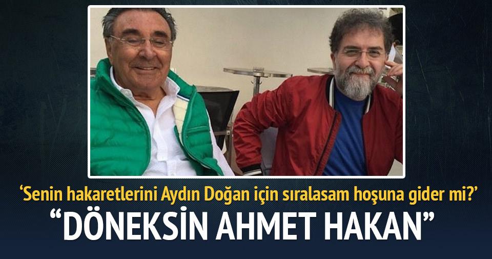 """""""Döneksin Ahmet Hakan!"""""""