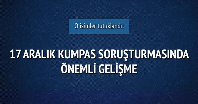 17 Aralık Kumpas soruşturmasında tutuklama geldi!