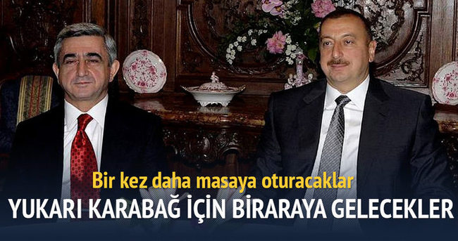 Aliyev ve Sarkisyan 'Yukarı Karabağ' için buluşacak