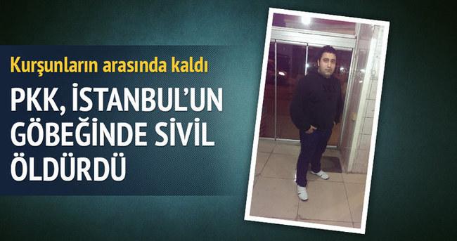 PKK İstanbul'un göbeğinde sivil öldürdü