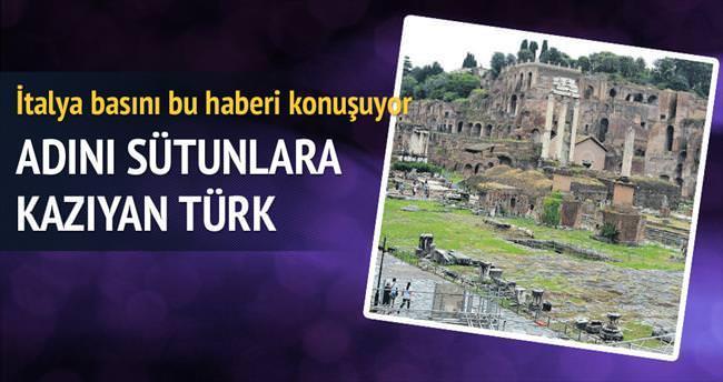 Roma sütunlarına adını kazıyan Türk
