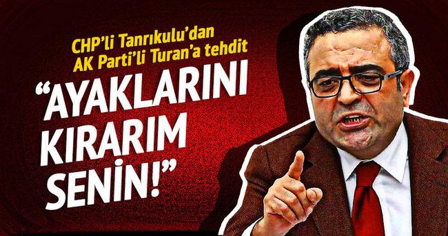 CHP'li Tanrıkulu'dan AK Parti'li Turan'a tehdit