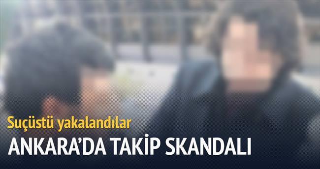 Ankara'da takip skandalı...