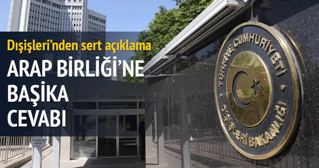 Türkiye'den Arap Birliği'ne cevap