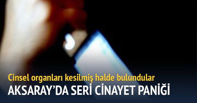 Aksaray'da seri cinayet paniği