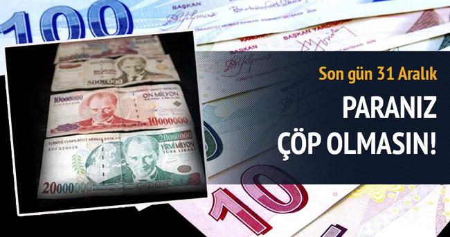 Eski banknotlarda son gün 31 Aralık