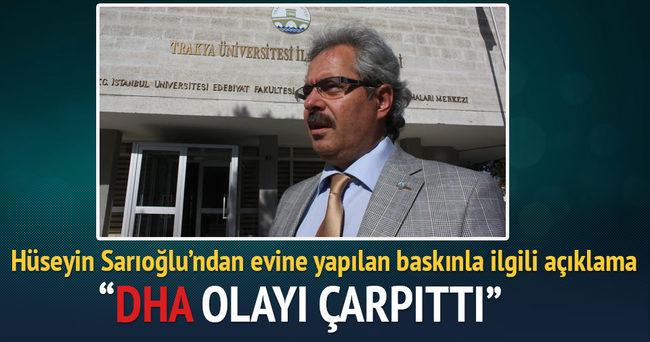 Hüseyin Sarıoğlu'ndan evine yapılan baskınla ilgili açıklama