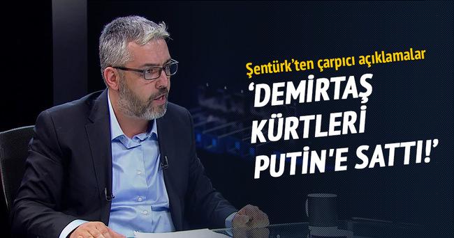 Demirtaş Kürtleri Putin'e sattı