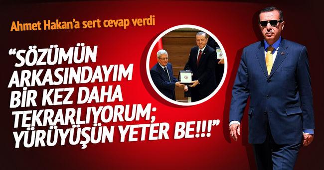 Ahmet Hakan'a sert cevap verdi